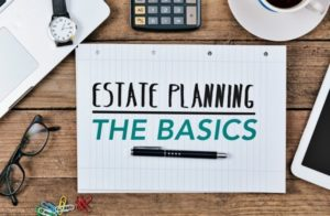 What are the Estate Planning Basics?