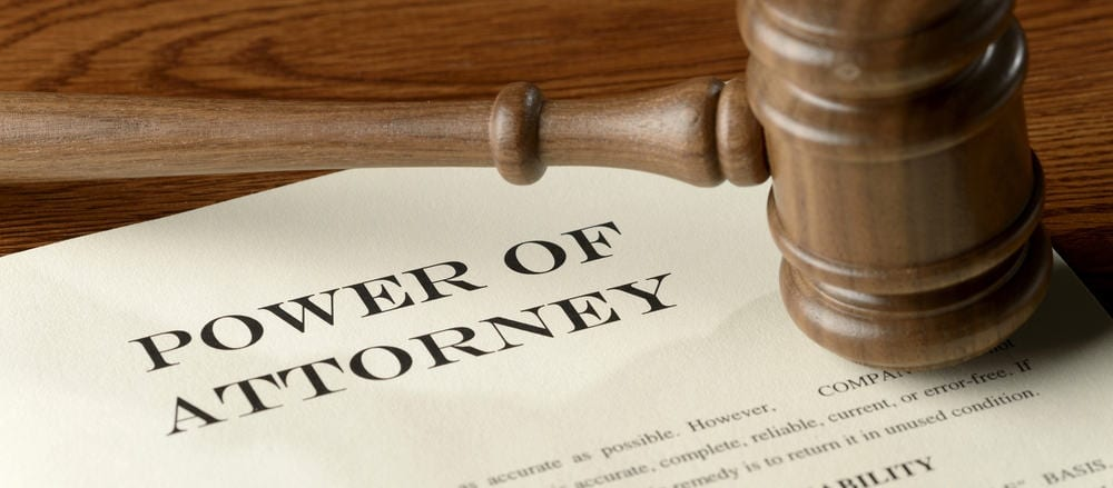 The Wrong Power of Attorney Could Lead to a Bad Outcome