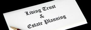 What Is a Living Trust Estate Plan?